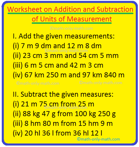 Worksheet on Addition and Subtraction of Units of Measurement