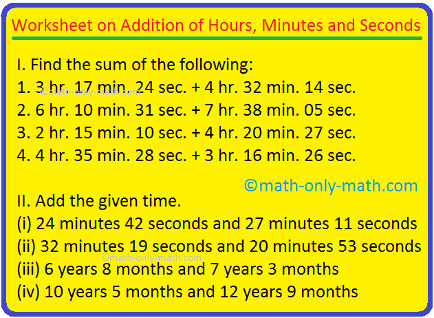 Worksheet On Addition Of Hours, Minutes And Seconds Time Worksheets