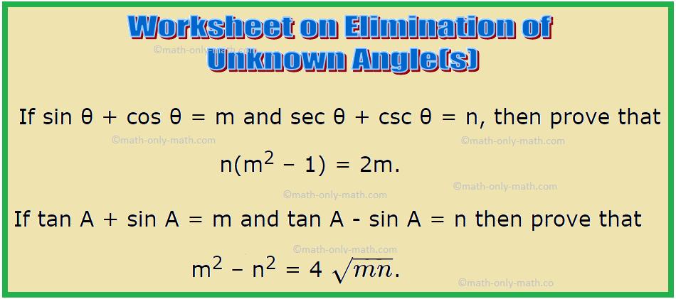 Worksheet on Elimination of Unknown Angle(s) Using Trigonometric Identities