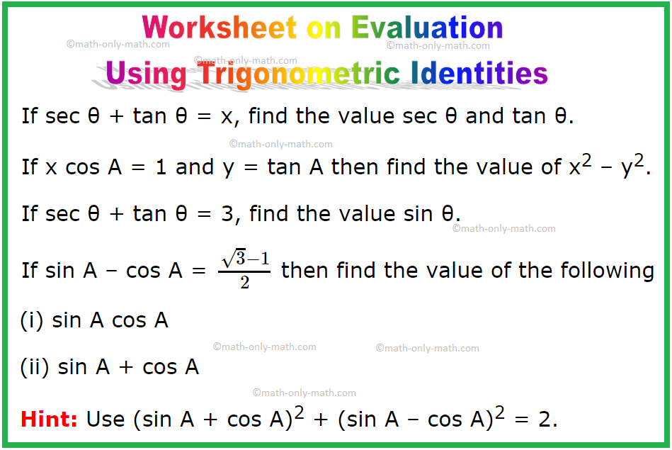 Worksheet on Evaluation Using Trigonometric Identities