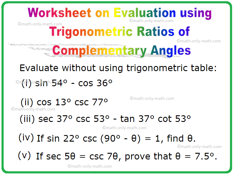 Worksheet on Evaluation using Trigonometric Ratios of Complementary Angles