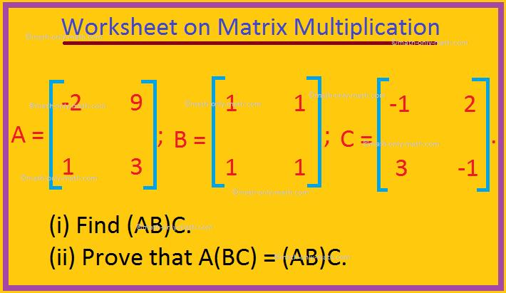 Worksheet on Matrix Multiplication