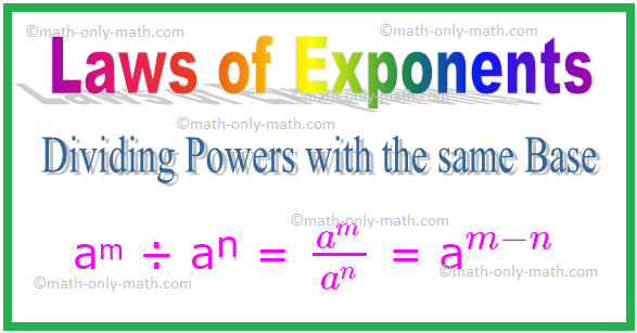 Dividing Powers with the same Base, Laws of Exponents