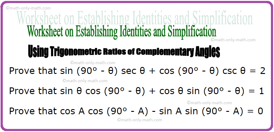 Worksheet on Establishing Identities and Simplification Using Trigonometric Ratios of Complementary Angles