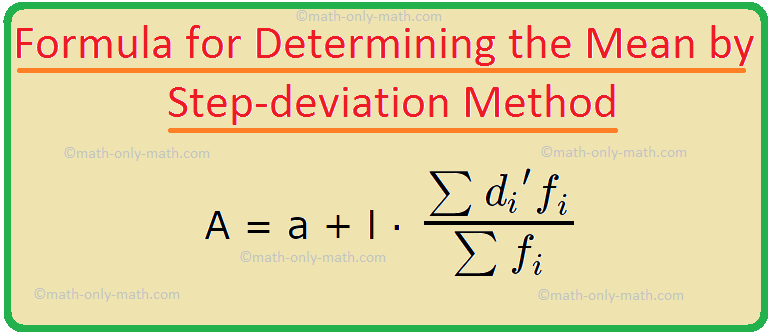 Formula for Determining the Mean by Step-deviation Method