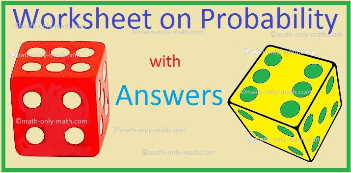 Worksheet on Probability
